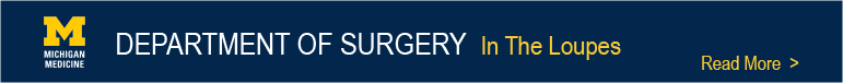 Department of Surgery In the Loupes Newsletter banner - read more