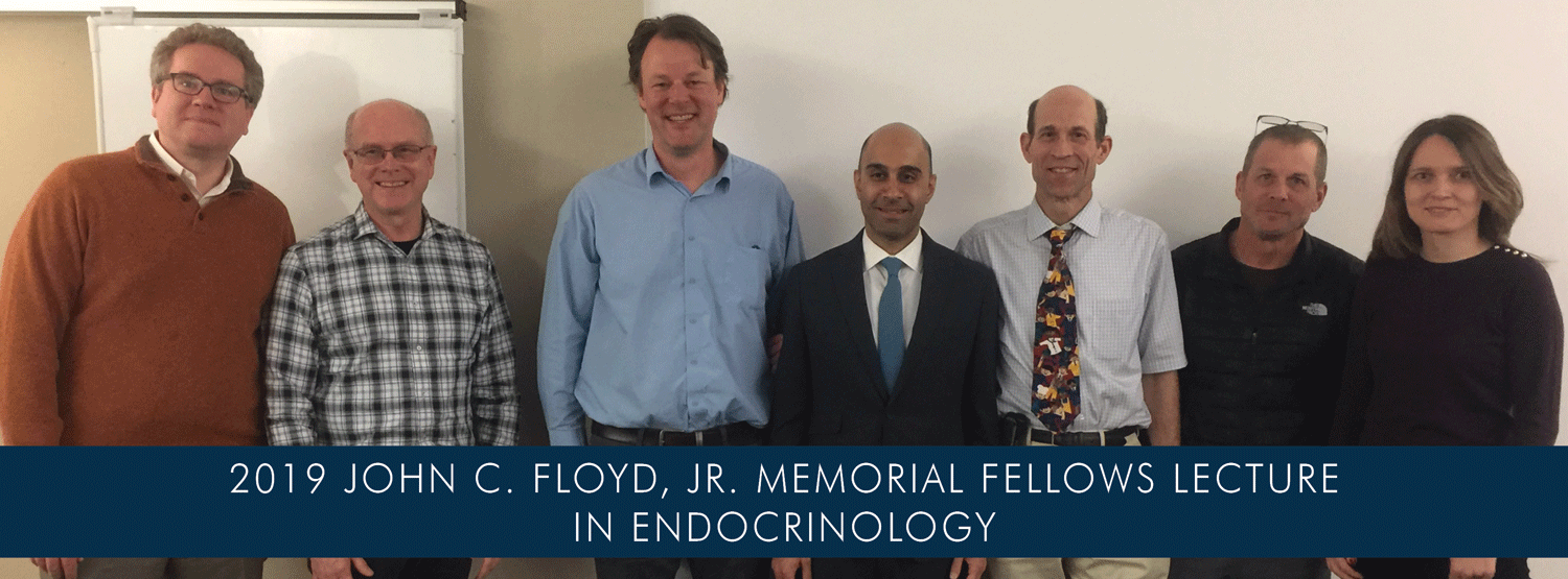 2019 John C. Floyd, Jr. Memorial Fellows Lecture in Endocrinology