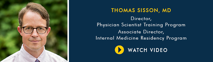 Why Choose U-M Physician Scientist Training Program, Dr. Thomas Sisson