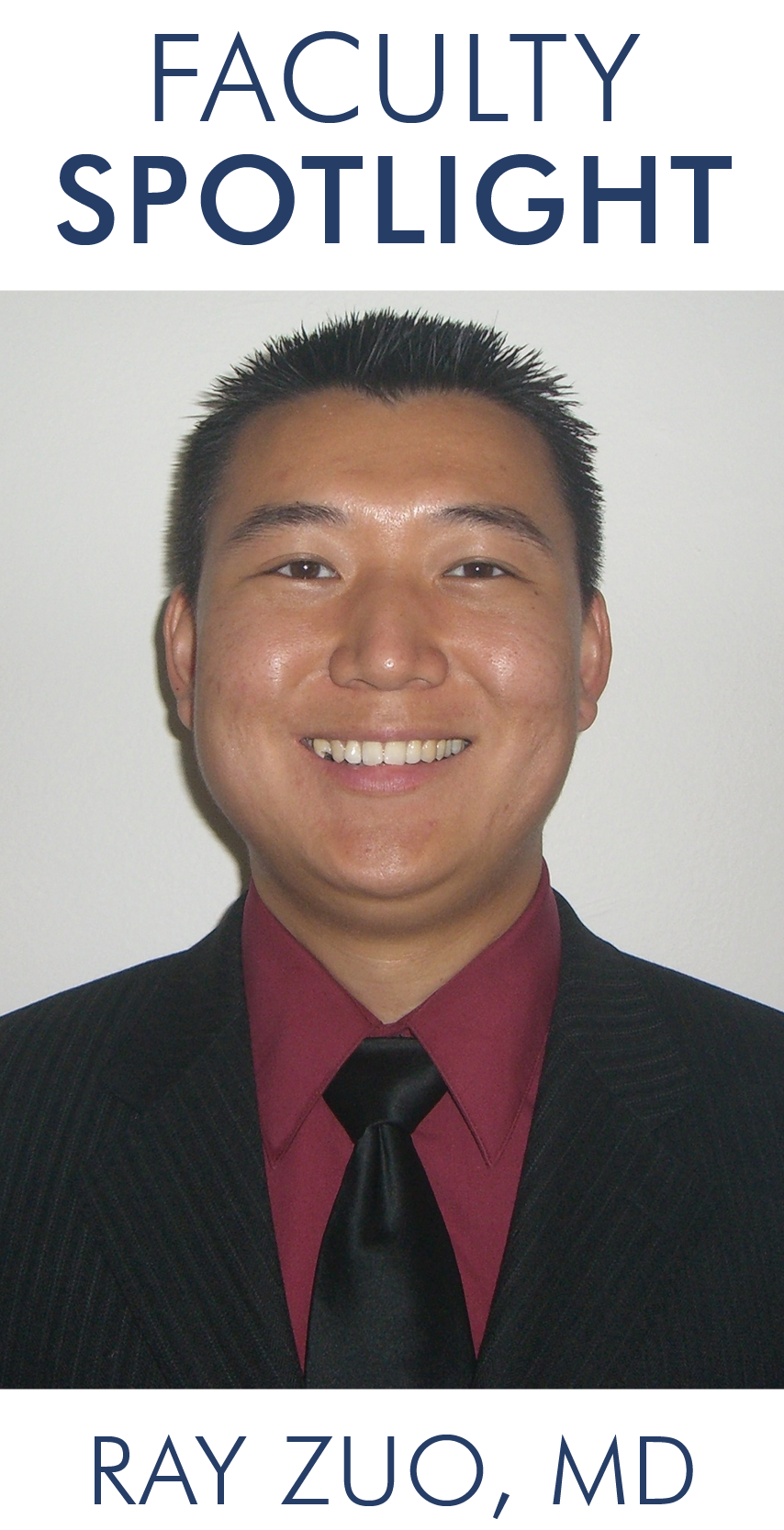 Faculty Spotlight - Ray Zuo, MD