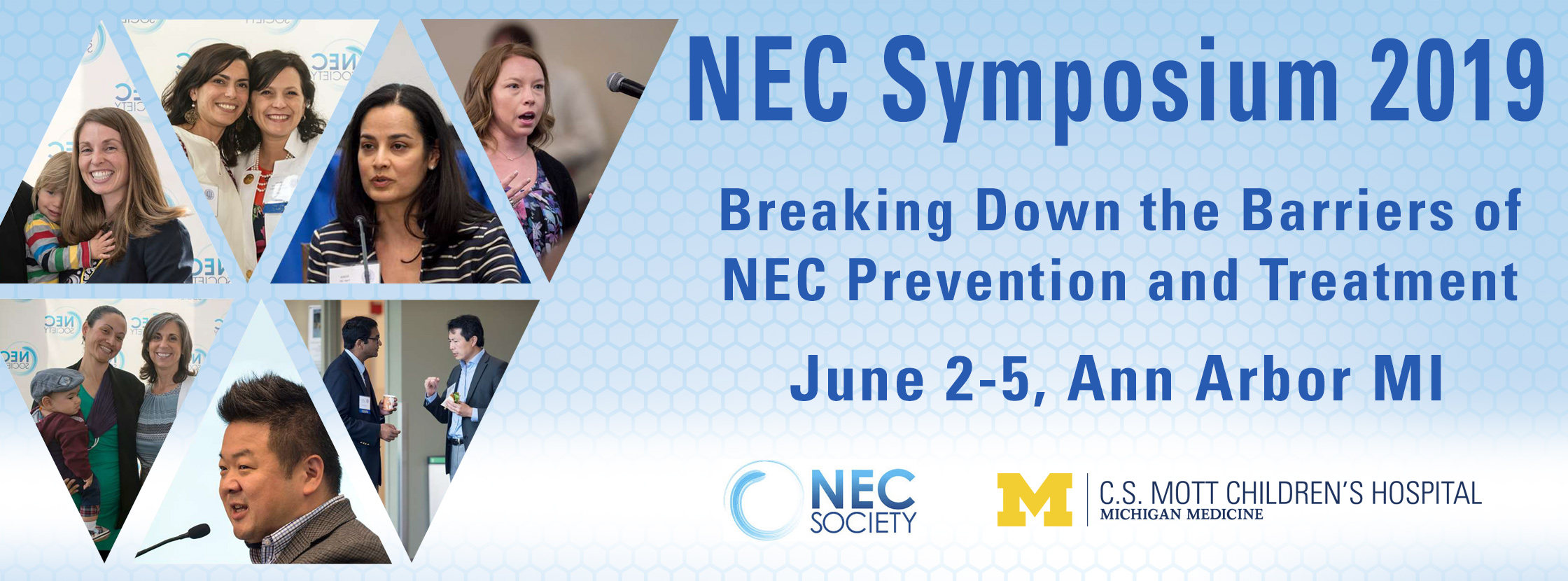 NEC Symposium 2019: Breaking Down the Barriers to NEC Prevention and Treatment June 2-5, Ann Arbor, MI