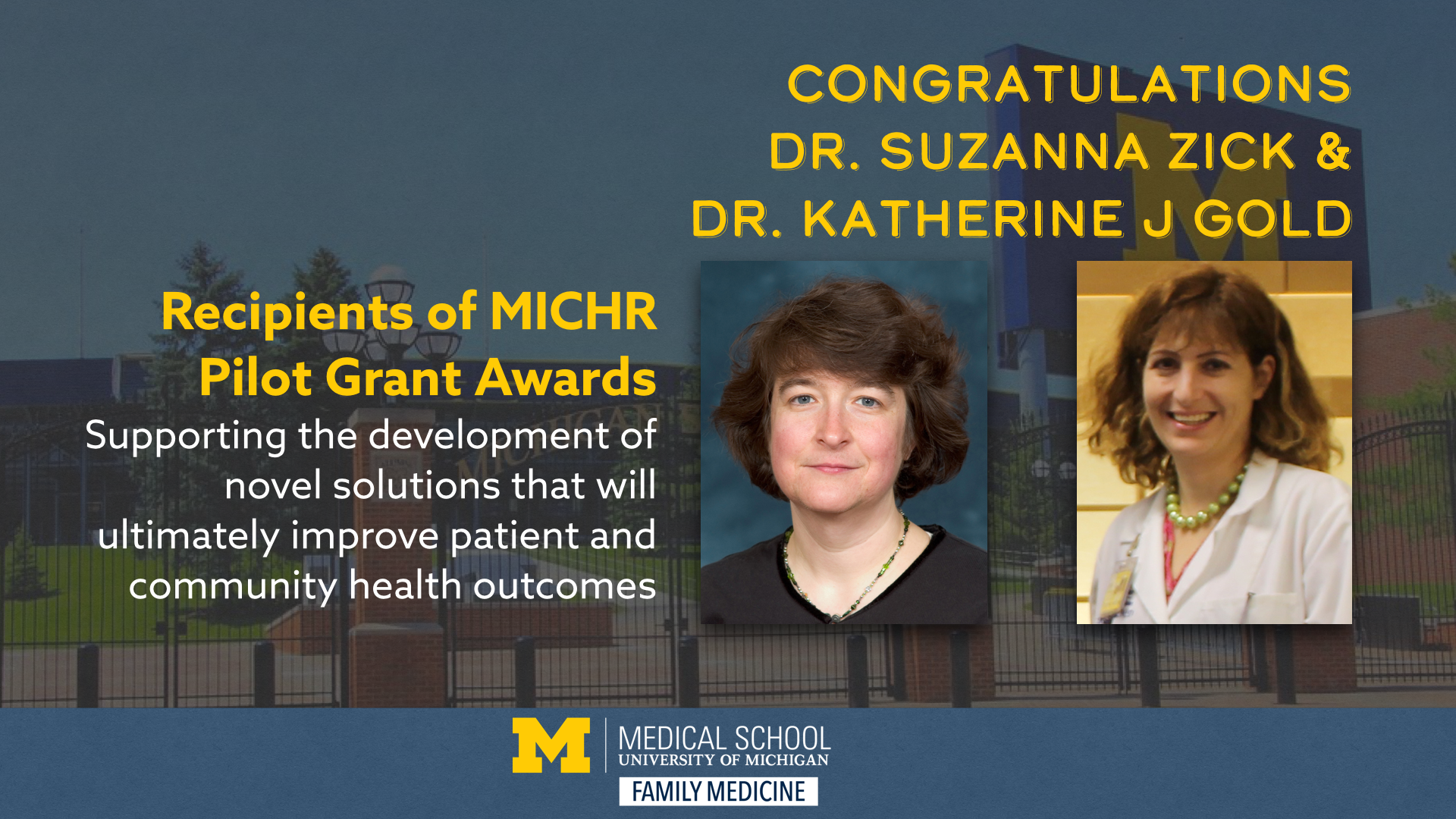 Congratulations Dr. Katherine J Gold and Suzanna Zick Recipients of MICHR pilot grants