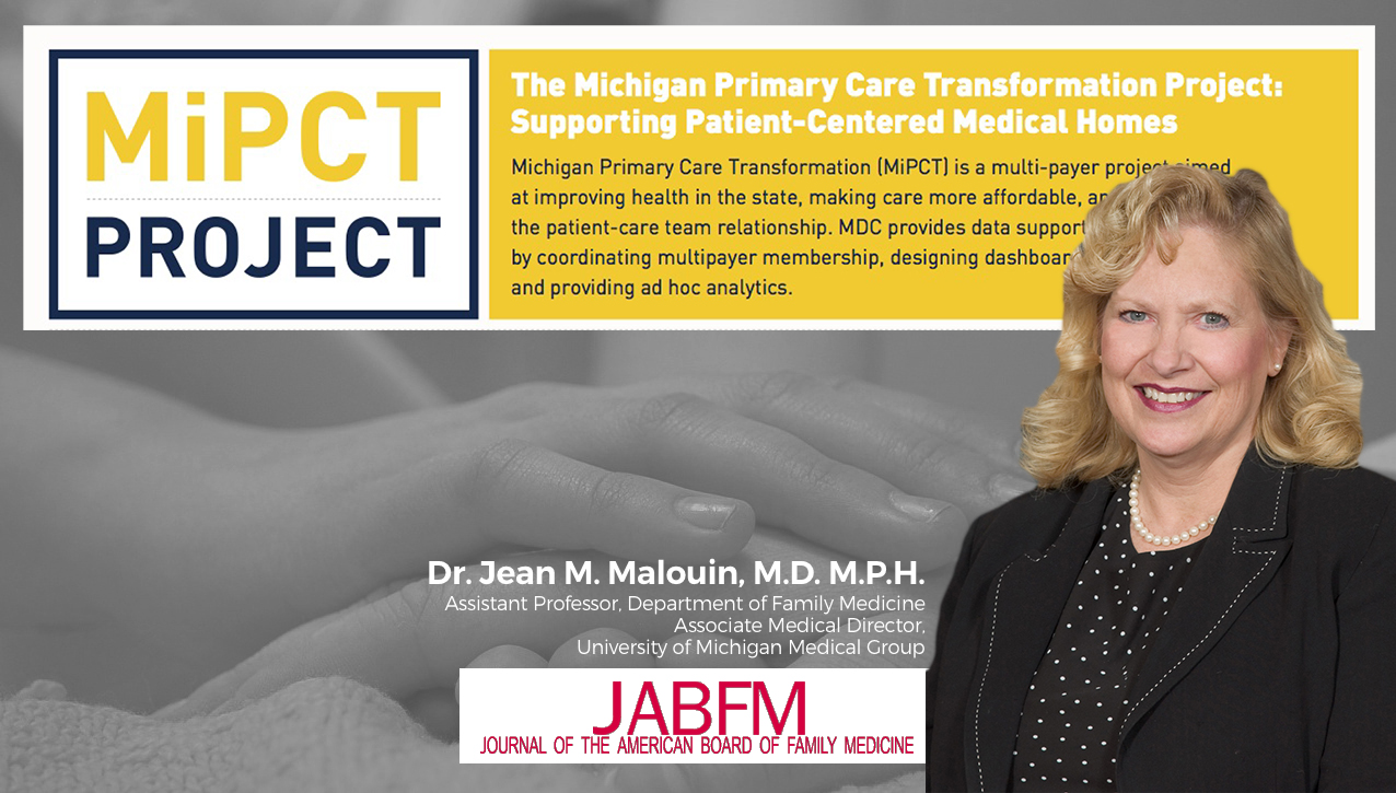 image of Dr. Jean Malouin and the Michigan Primary Care Transformation project supporting patient centered medical homes