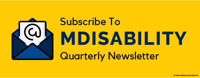 MDisability Quarterly Newsletter Subscribe Button