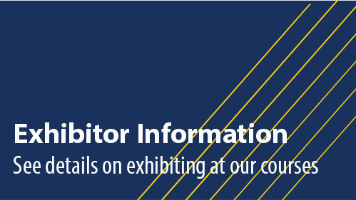 Exhibitor Information: See details on exhibiting at our courses