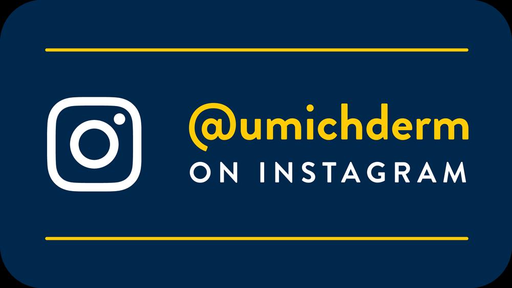 @umichderm on Instagram