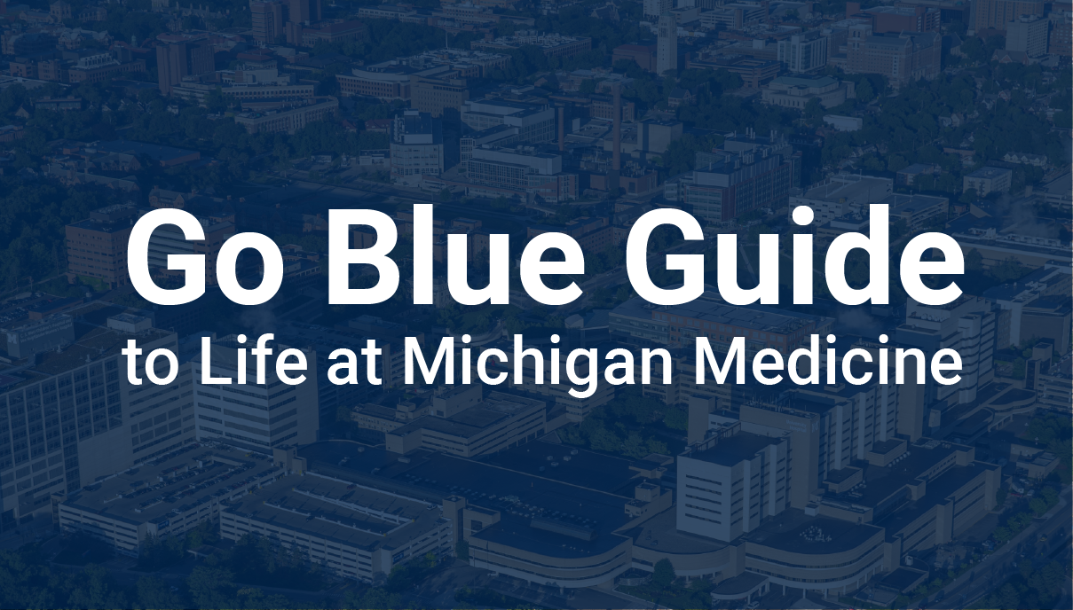 Go Blue Guide to Life at Michigan Medicine