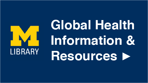University of Michigan Library Global Health Information and Resources