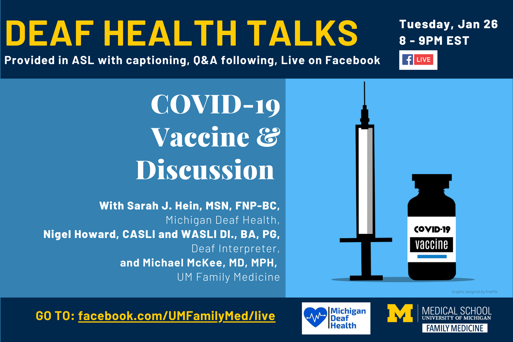 Deaf Health Talks Provided in ASL with captioning Q&A following, live on facebook, Tuesday, Jan 26, 8 to 9 PM EST. COVID-19 Vaccine and Discussion with Sarah J. Hein, MSN, FNP-BC, Michigan Deaf Health, Nigel HOward, CASLI and WASLI DI, BA, PG Deaf Interpr