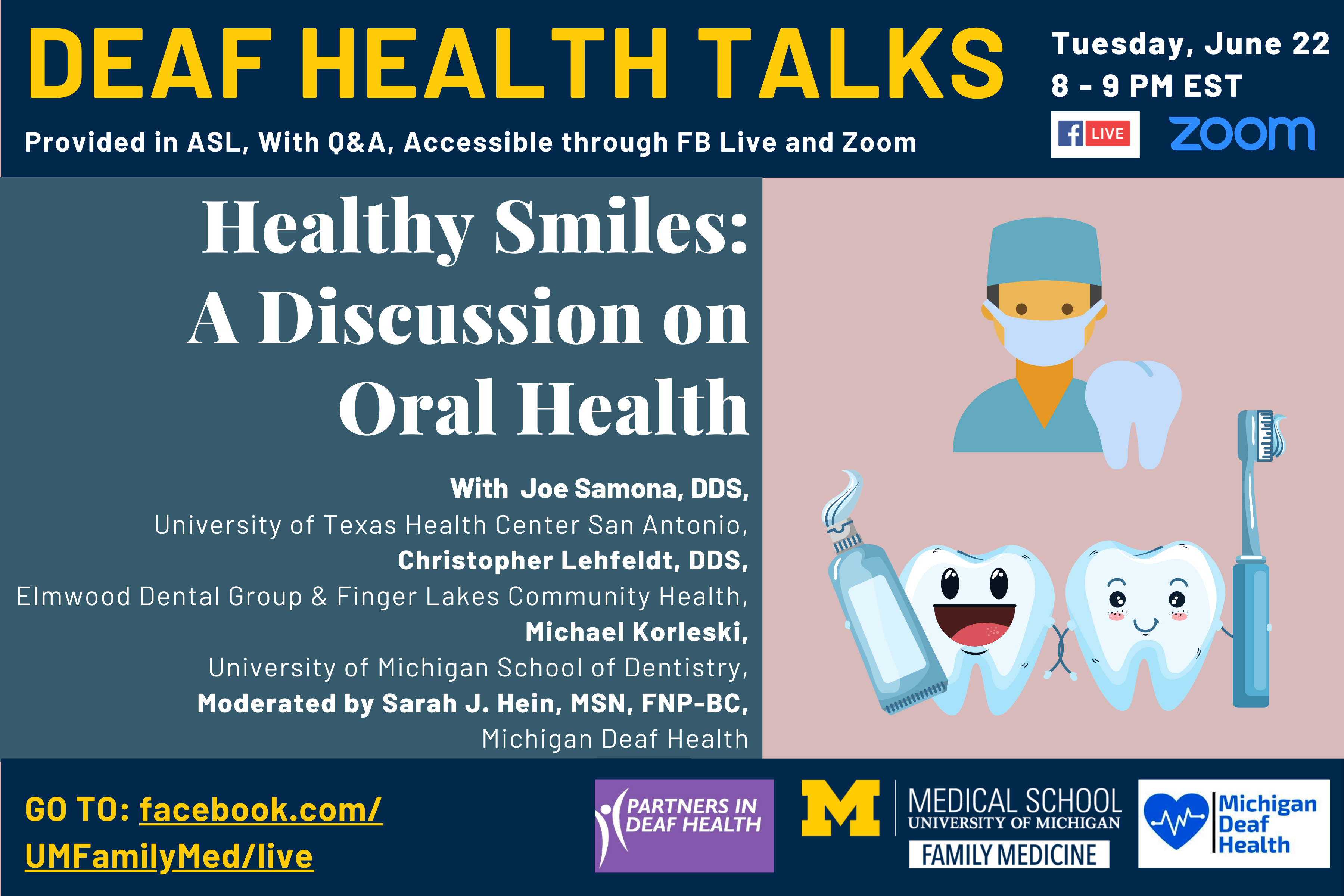 Deaf Health Talks, provided in ASL, with Q&A. Happening Tuesday, June 22, 8 to 9 PM EST, on Facebook Live and Zoom. Healthy Smiles: A Discussion on Oral Health, with Joe Samona, DDS from University of Texas Health Center at San Antonio, Christopher Lehfel