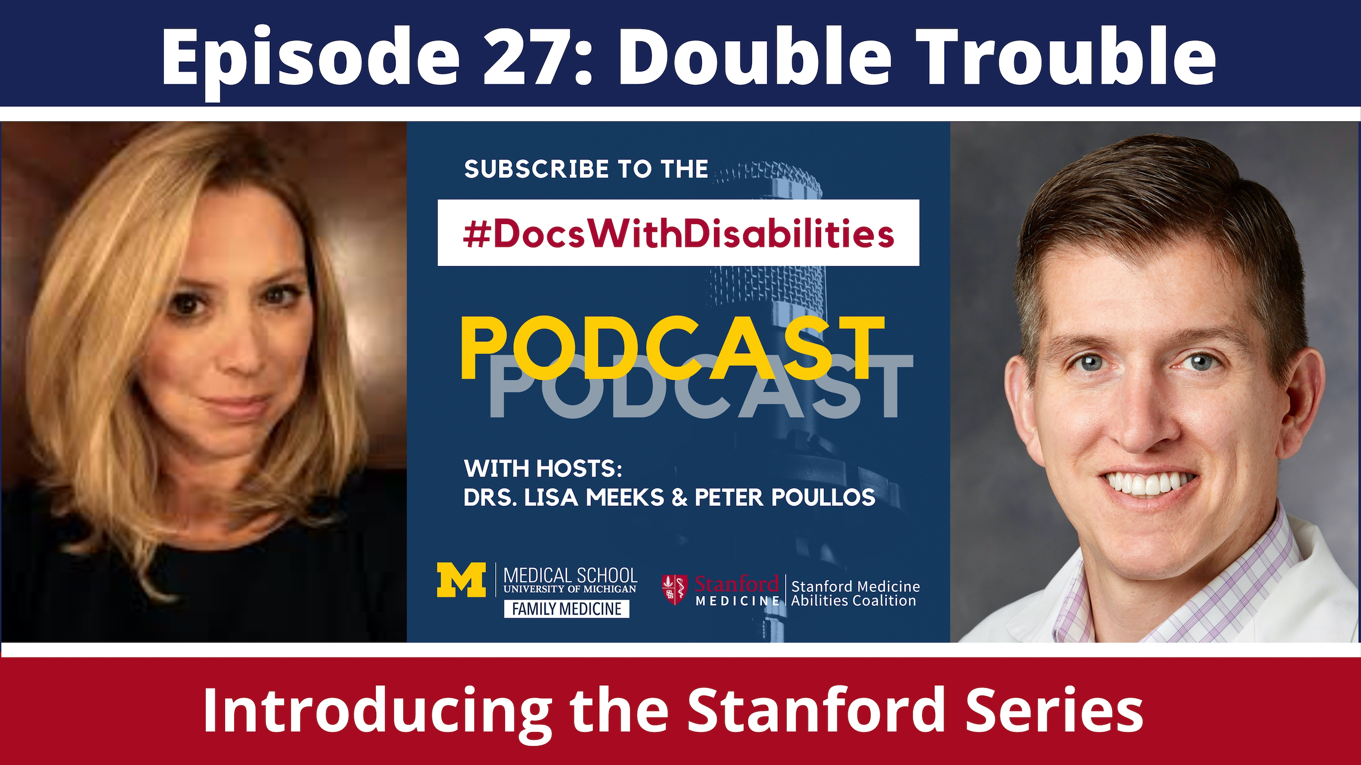 Inforgraphic in blue and red. Picture of Lisa Meeks on the left, Pete Poullos on the right, logo for new co-branded podcast in the middle with includes faded microphone and the words Subscribe to the #DocsWithDisabilities, Podcast, with hosts: Drs. Lisa M