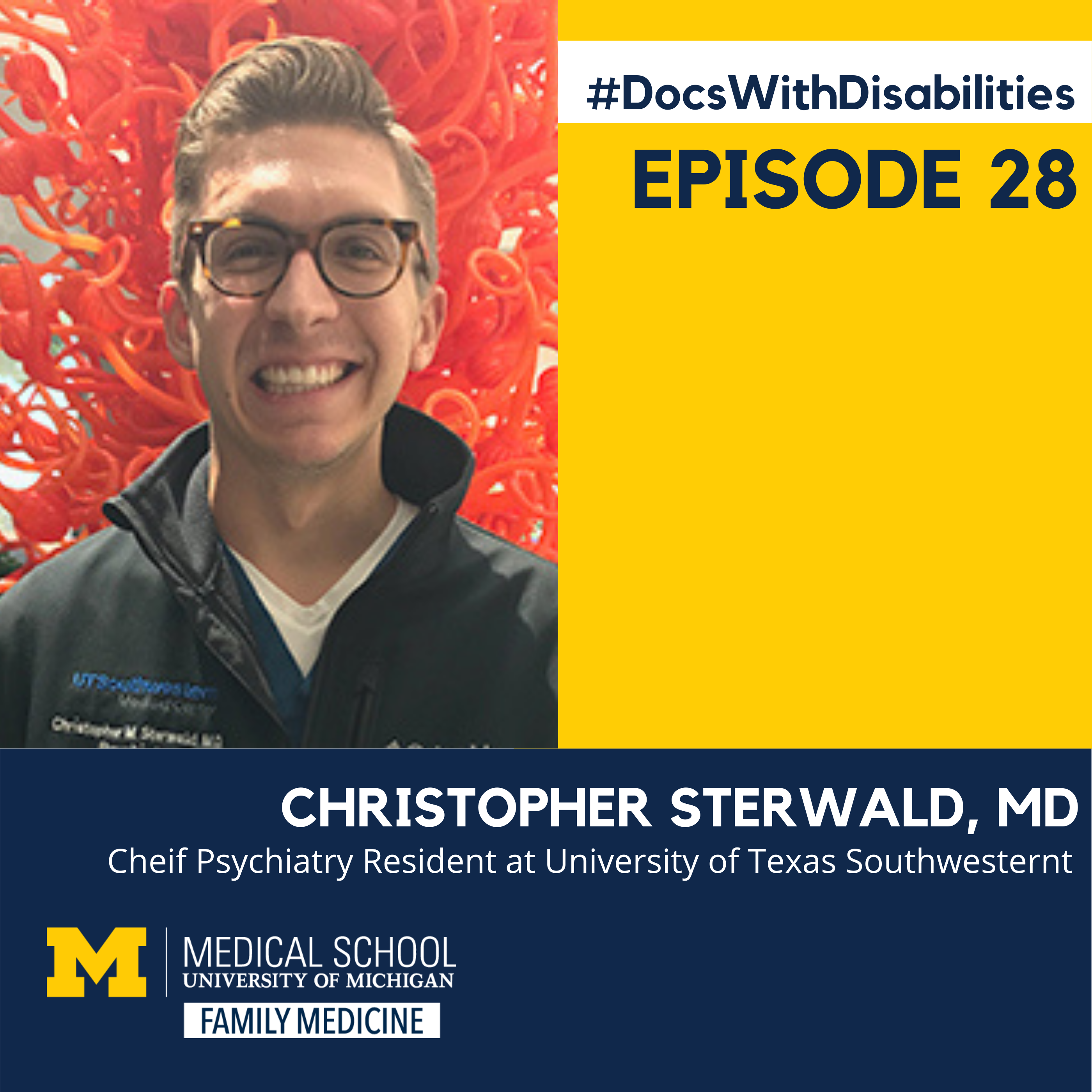 "Blue and Yellow Infographic: At top right, #DocsWithDisabilities, Episode 28. Quote below, ""When my disability came up during interviews, it was usually in the context of something positive. Like I would understand something more about what certain patien"