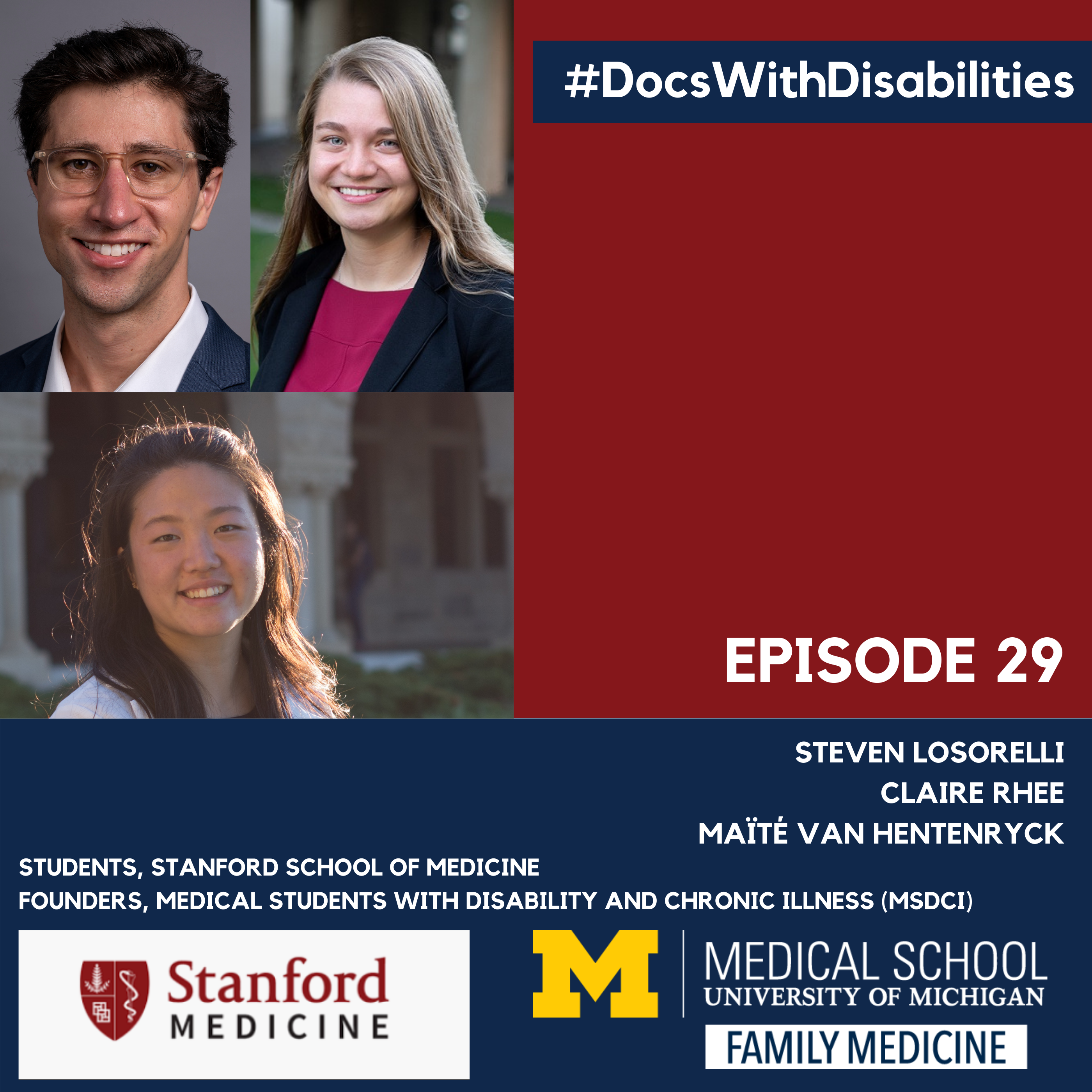 Docs With Disabilities Podcast Episode 29: Steven Losorelli Claire Rhee Maïté Van Hentenryck, Students, Stanford School of Medicine, Founders, Medical Students with Disabilities and Chronic Illness, Stanford Medicine logo, University of Michigan Medical S