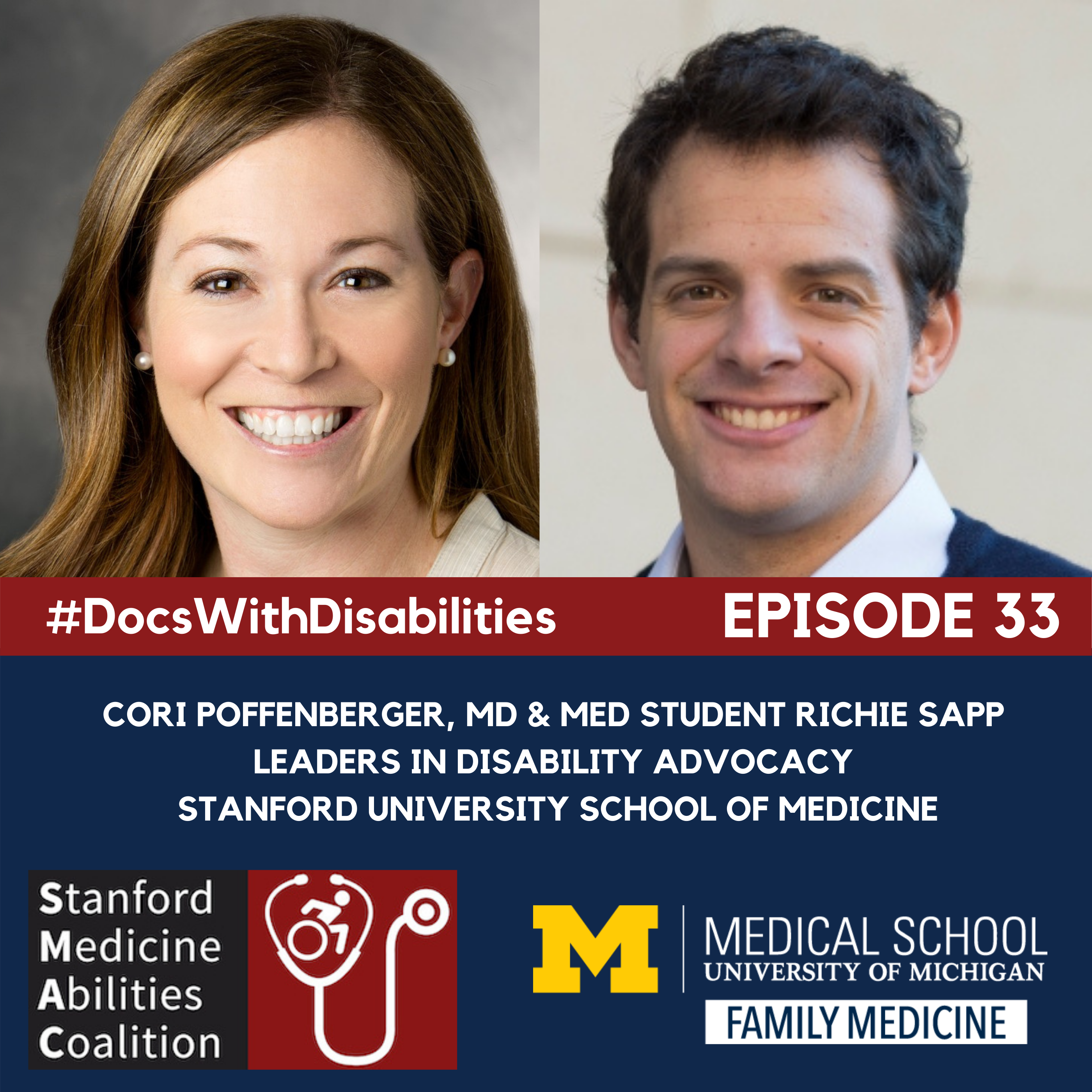 Docs With Disabilities Podcast Episode 33: Cori Poffenberger, MD, and med student Richie Sapp. Leaders in disability advocacy Stanford University School of Medicine. Stanford Medicine Abilities Coalition. U-M Medical School Family Medicine