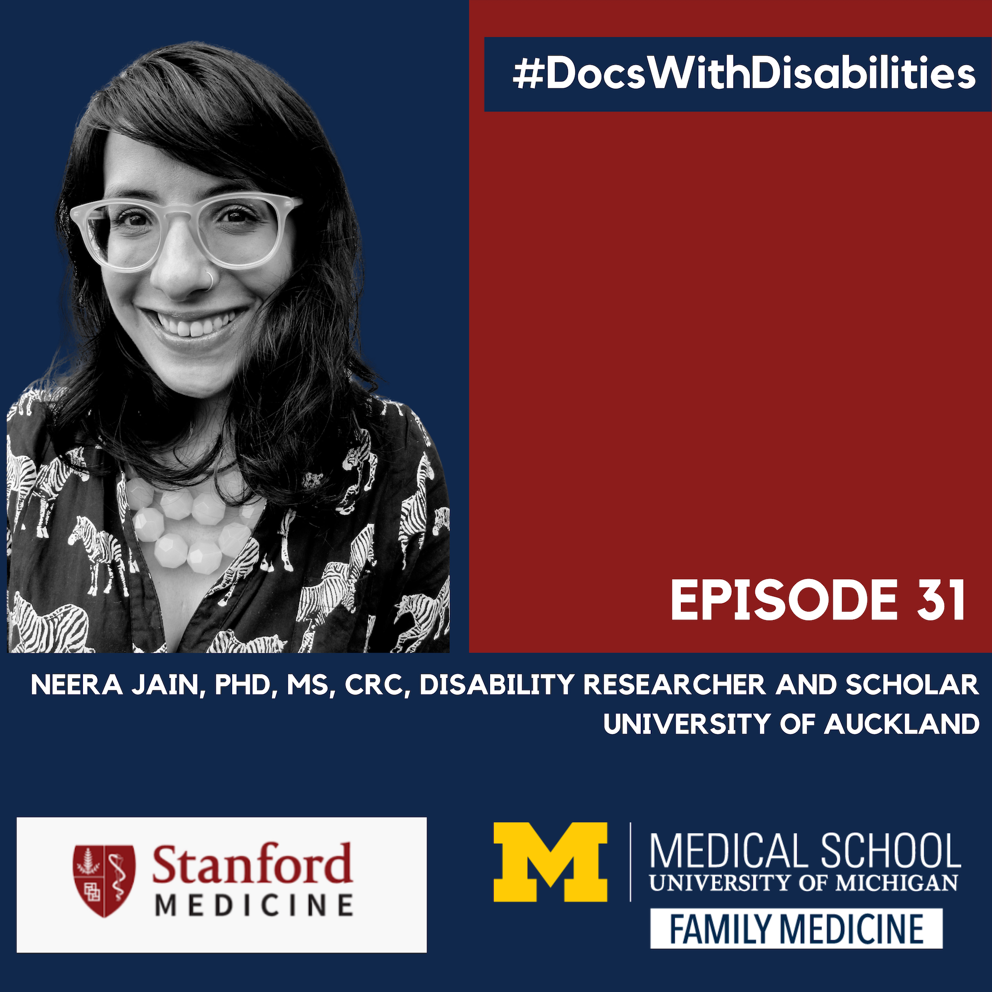 #DocsWithDisabilities Episode 31 Neera Jain, PhD, MS, CRC, Disability researcher and scholar university of auckland. Stanford Medicine. University of Michigan Medical School Family Medicine