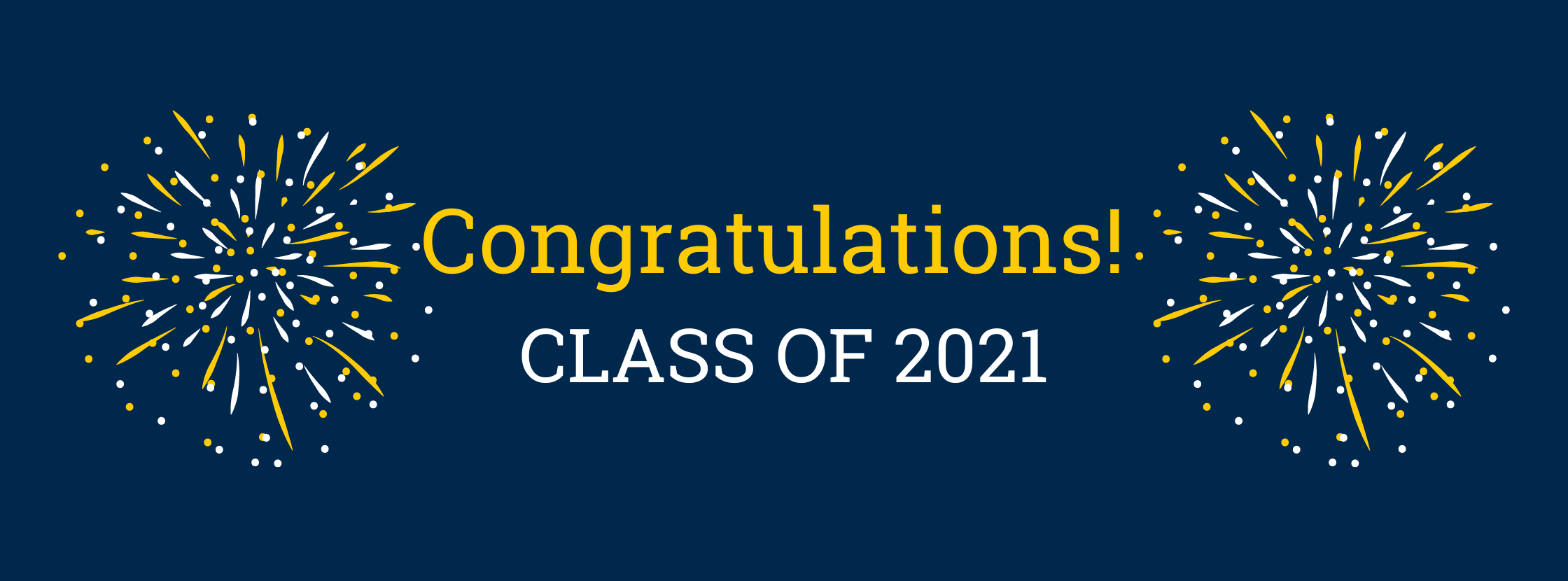 Congratulations! Class of 2021