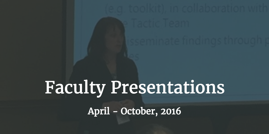 April - October 2016 | Faculty Presentations | Family