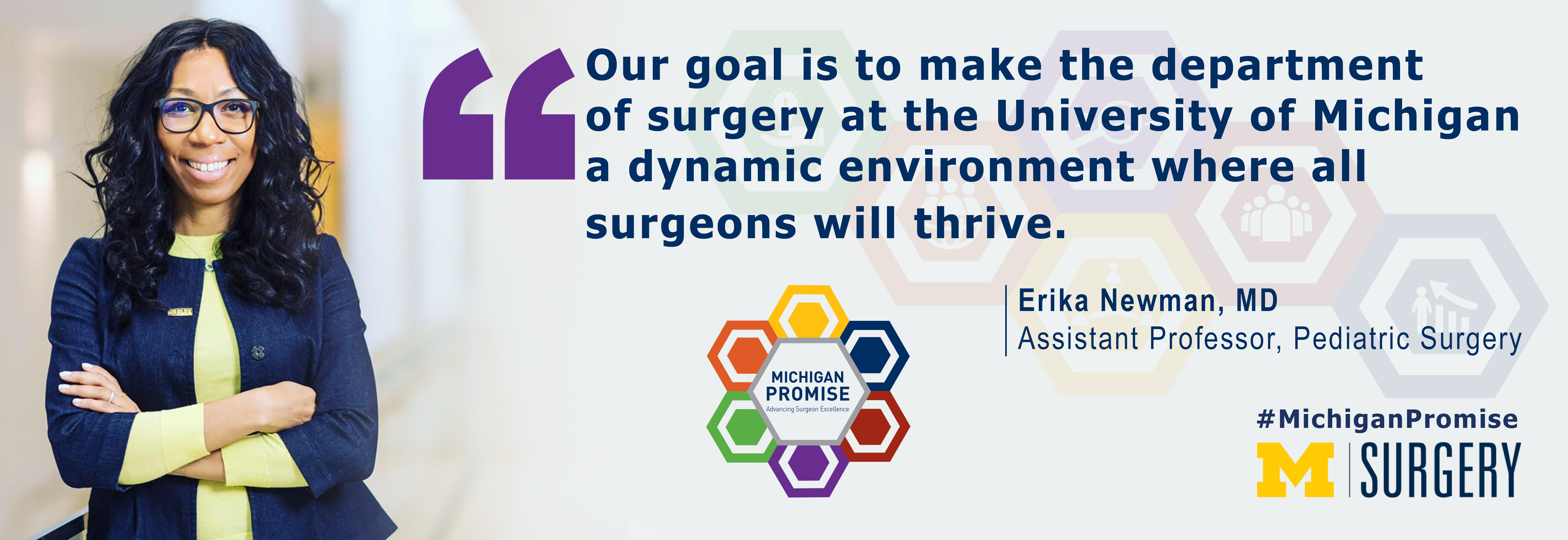 """Our goal is to make the department of surgery at the University of Michigan a dynamic environment where all surgeons will thrive."" Erika Newman, MD Assistant Professor, Pediatric Surgery #MichiganPromise"