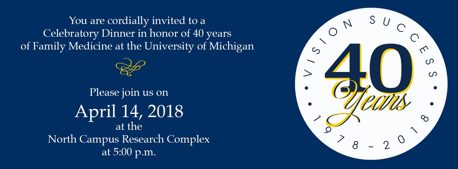 You are cordially invited to celebrate the 40th Anniversary of the Department of Family Medicine.