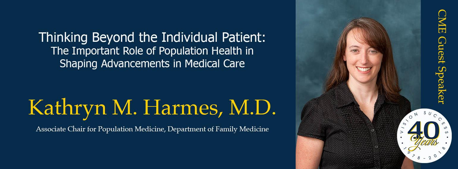 Kathryn Harmes - Thinking Beyond the Individual Patient: The Important Role of Population Health in Shaping Advancements in Medical Care