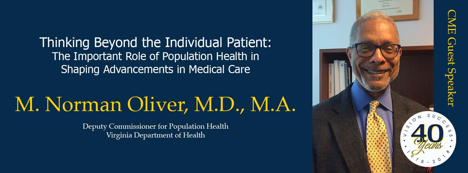 M. Norman Oliver - Thinking Beyond the Individual Patient: The Important Role of Population Health in Shaping Advancements in Medical Care