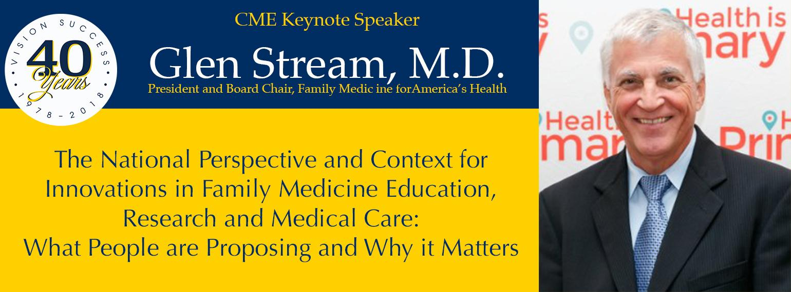 CME Keynote Speaker: Dr. Glen Stream