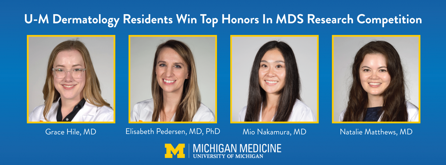 U-M Dermatology Residents Win Top Honors In MDS Research Competition