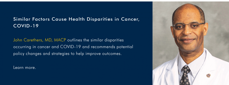 Similar Factors Cause Health Disparities in Cancer, COVID-19