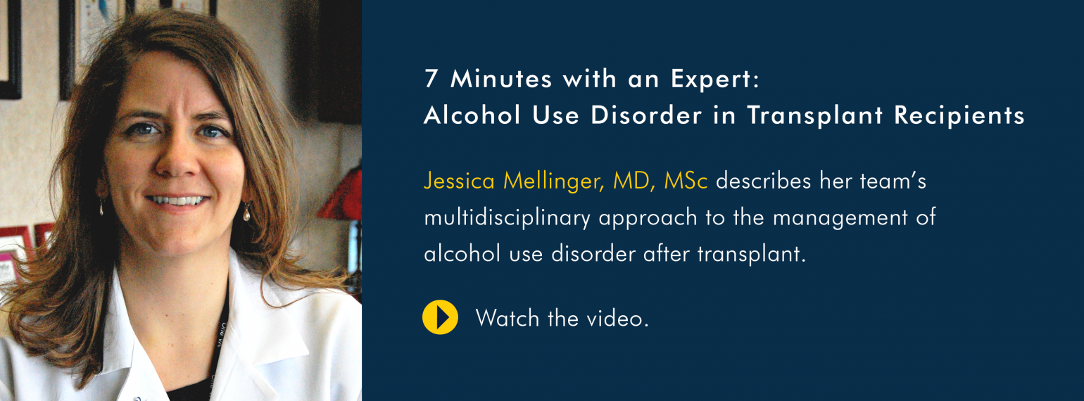 7 Minutes with an Expert: Alcohol Use Disorder in Transplant Recipients