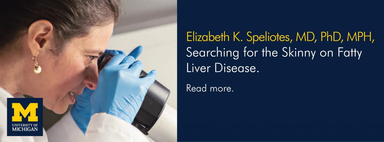 U-M Gastroenterology Elizabeth K. Speliotes, MD, PhD, MPH