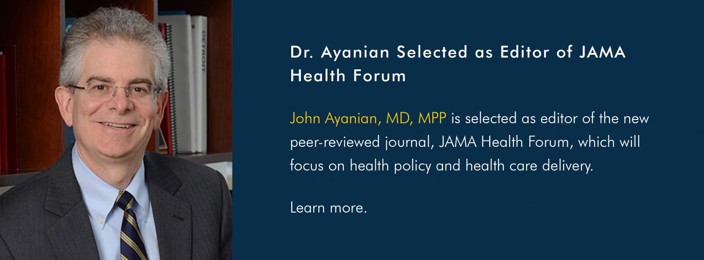 Dr. Ayanian Selected as Editor of JAMA Health Forum