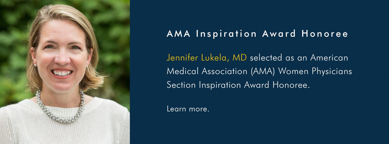 Dr. Jennifer Lukela selected as an AMA Women Physicians Section Inspiration Award Honoree