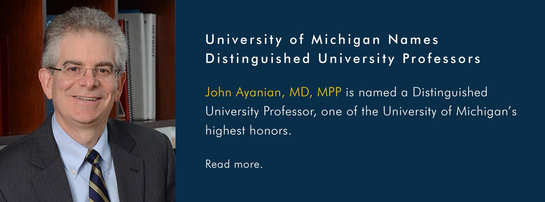 John Ayanian, MD, MPP is named a Distinguished University Professor