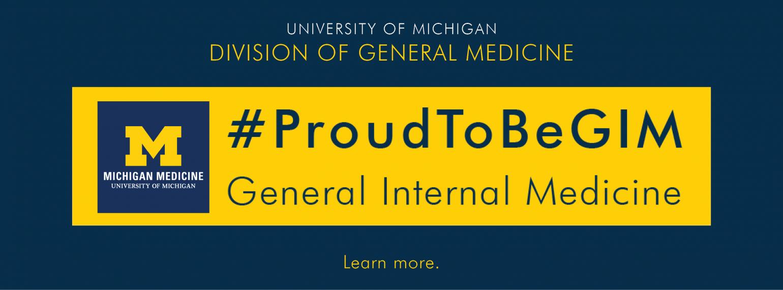 U-M Division of General Medicine - Proud to be GIM