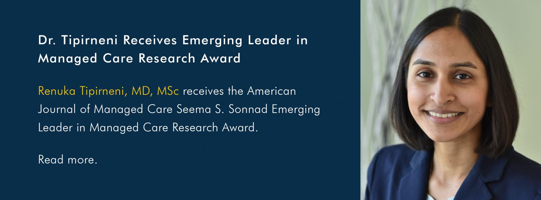 Dr. Tipirneni Receives Emerging Leader in Managed Care Research Award