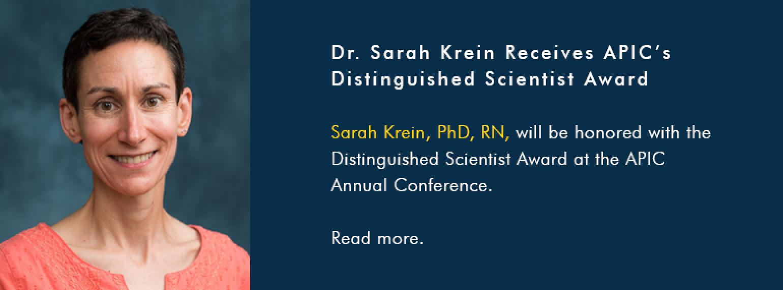 Dr. Sarah Krein Receives APIC's Distinguished Scientist Award