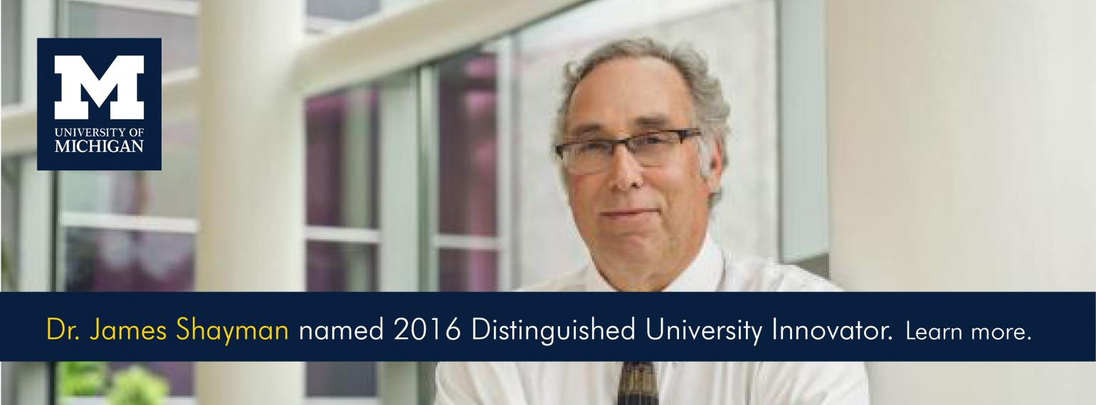 U-M Internal Medicine Dr. James Shayman Distinguished University Innovator Award 2016