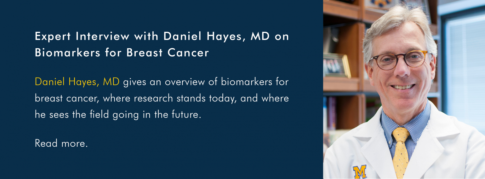 Expert Interview with Daniel Hayes, MD on Biomarkers for Breast Cancer