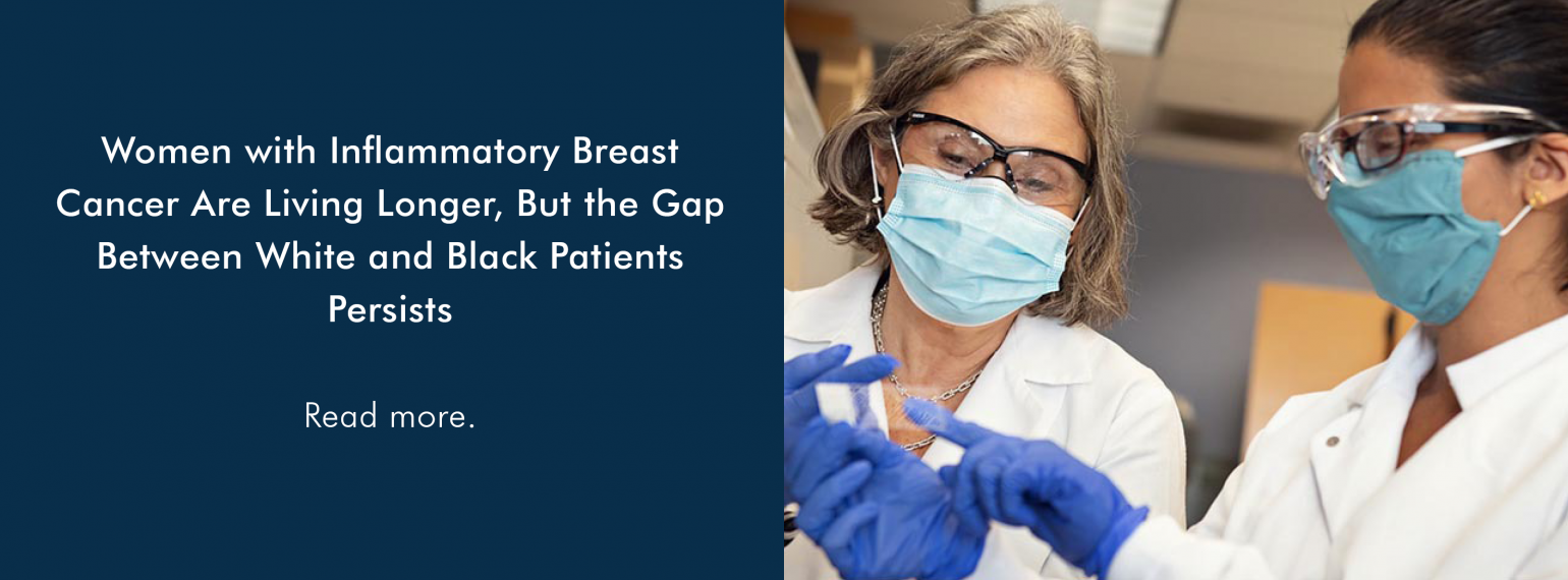 Women with Inflammatory Breast Cancer Are Living Longer, But the Gap Between White and Black Patients Persists