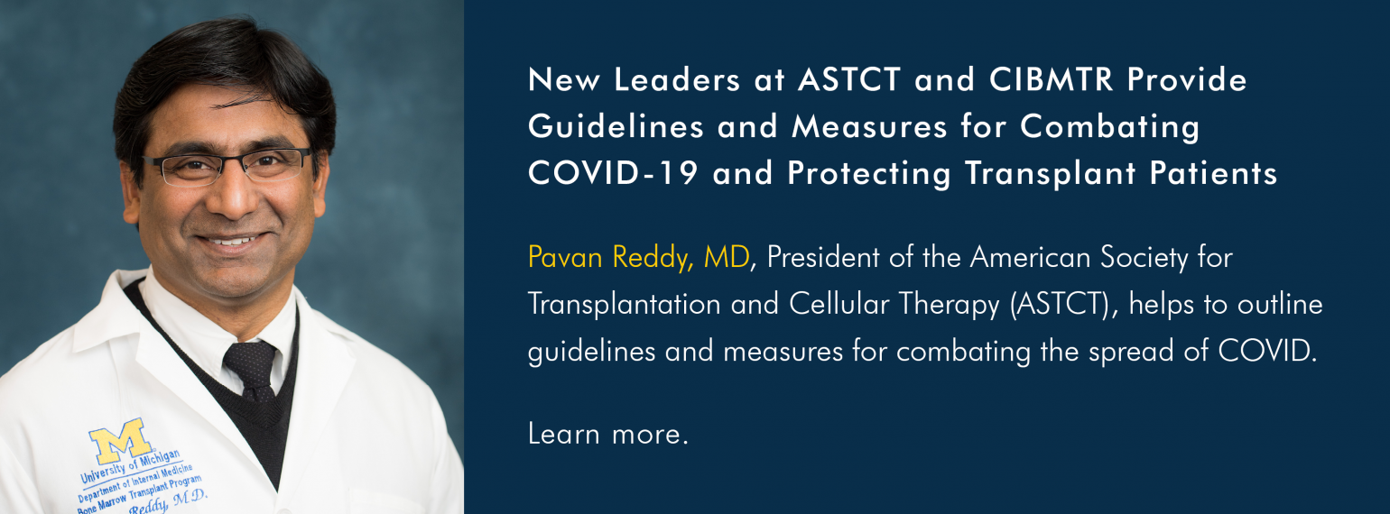New Leaders at ASTCT and CIBMTR Provide Guidelines and Measures for Combating COVID-19 and Protecting Transplant Patients