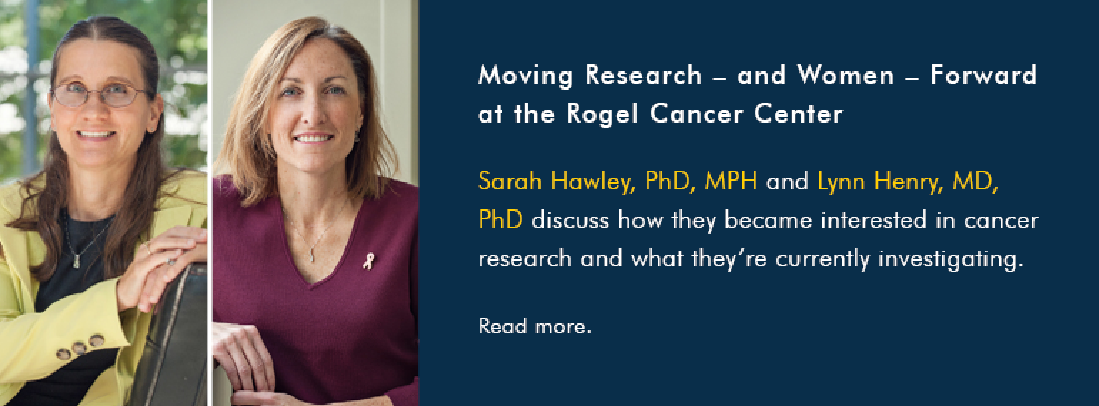 Moving Research – and Women – Forward at the Rogel Cancer Center