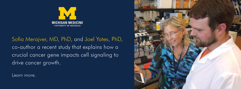 U-M Hematology & Oncology Division, Dr. Sofia Merajver & Dr. Joel Yates