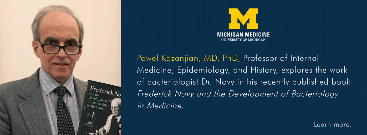 U-M Infectious Diseases Division, Dr. Powel Kazanjian Explores the Work of Bacteriologist Dr. Novy