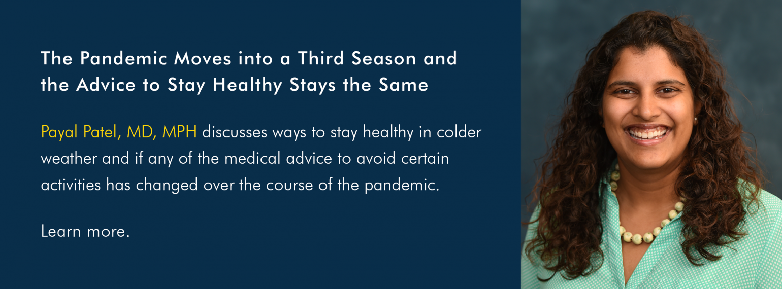 The Pandemic Moves into a Third Season and the Advice to Stay Healthy Stays the Same