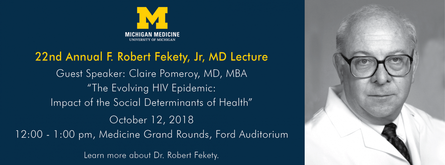 U-M Infectious Diseases Division, 22nd Annual F. Robert Fekety, Jr, MD Lecture