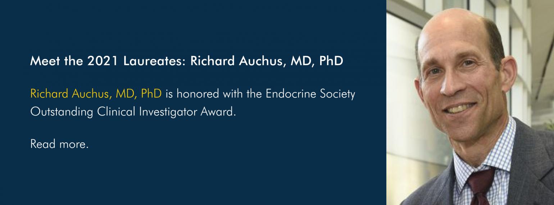 Meet the 2021 Laureates: Richard Auchus, MD, PhD