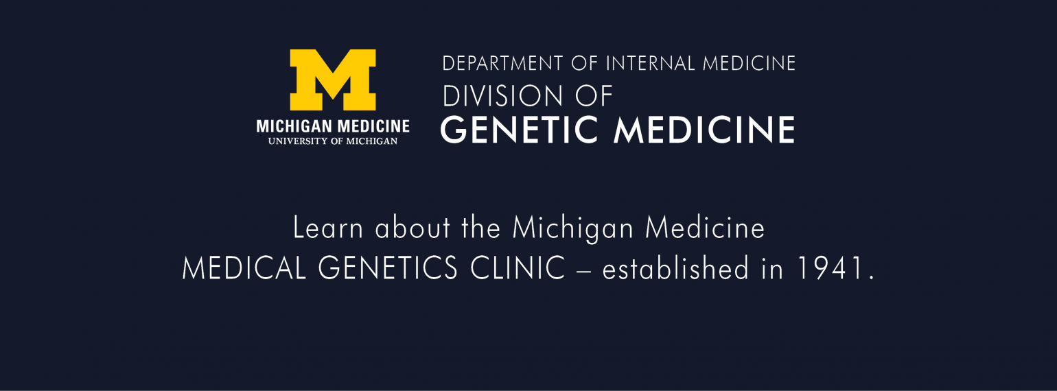U-M Genetic Medicine Division - Medical Genetics Clinic