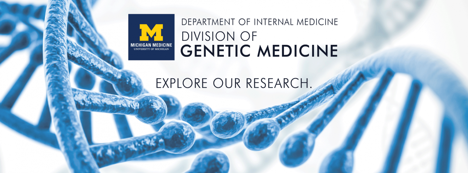U-M Genetic Medicine Division - Learn About Our Research