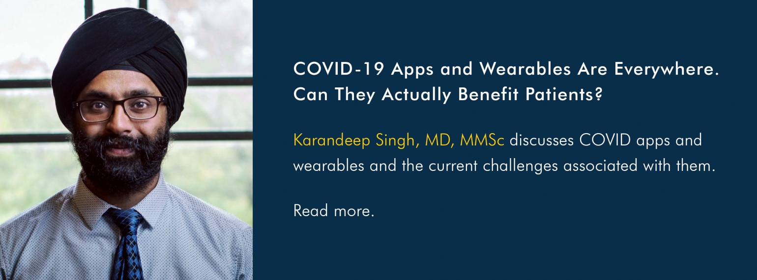 COVID-19 Apps and Wearables Are Everywhere. Can They Actually Benefit Patients?