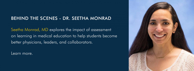 Behind the Scenes - Dr. Seetha Monrad